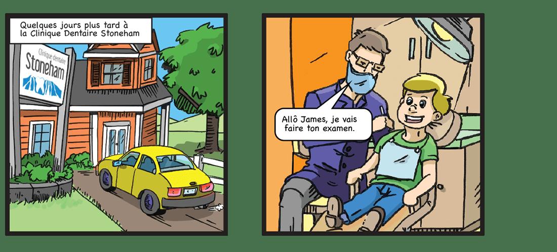 Quelques jours plus tard à la Clinique dentaire Stoneham, le dentiste fait l'examen de James.